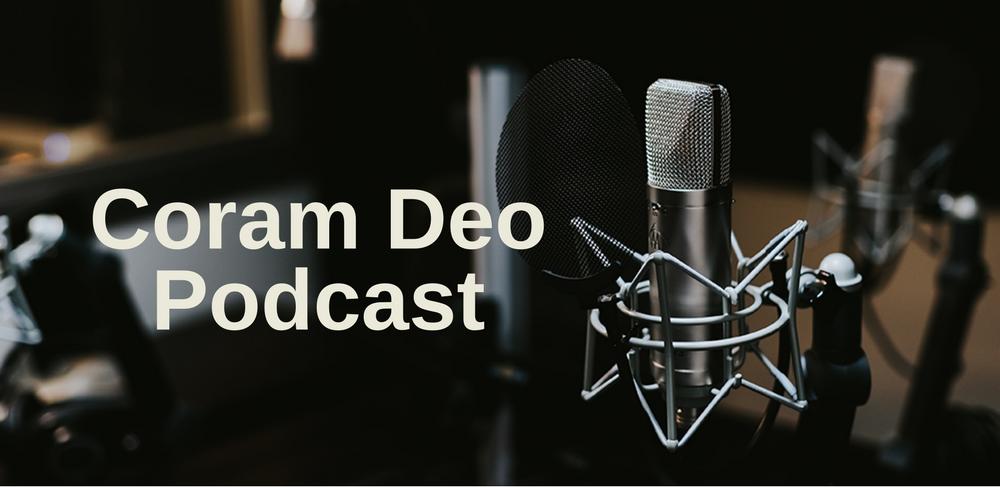 Coram Deo Podcast