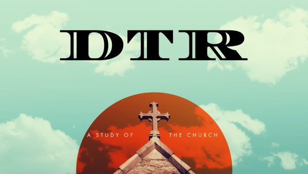 DTR (A Study of the Church)